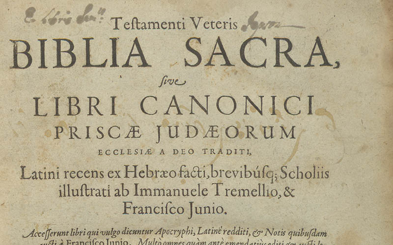 Testamenti Veteris Biblia sacra sive libri canonici, priscae Iudaeorum ecclesiæ a Deo traditi, Latini recens ex Hebræo facti, brevbusque Scholiis illustrati ab Immanuele Tremellio & Francisco Junio.