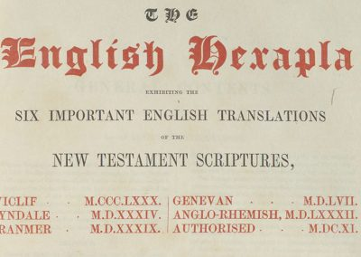 The English hexapla : exhibiting the six important English translations of the New Testament Scriptures, Wyclif, M. CCC. LXXX.; Tyndale, M.D. XXXIV; Cranmer, M.D. XXXIX; Genevan, M.D. LVII; Anglo-Rhemish, M.D. LXXXII; Authorised, M. DC. XI.; the original Greek text after Scholz, with the various readings of the textus receptus and the principal Constantinopolitan and Alexandrine manuscripts, and a complete collation of Scholz's text with Griesbach's edition of M. DCCC. V; preceded by an historical account of the English translations.